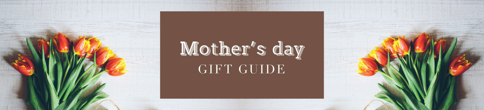H10 Mother's Day Gift Ideas