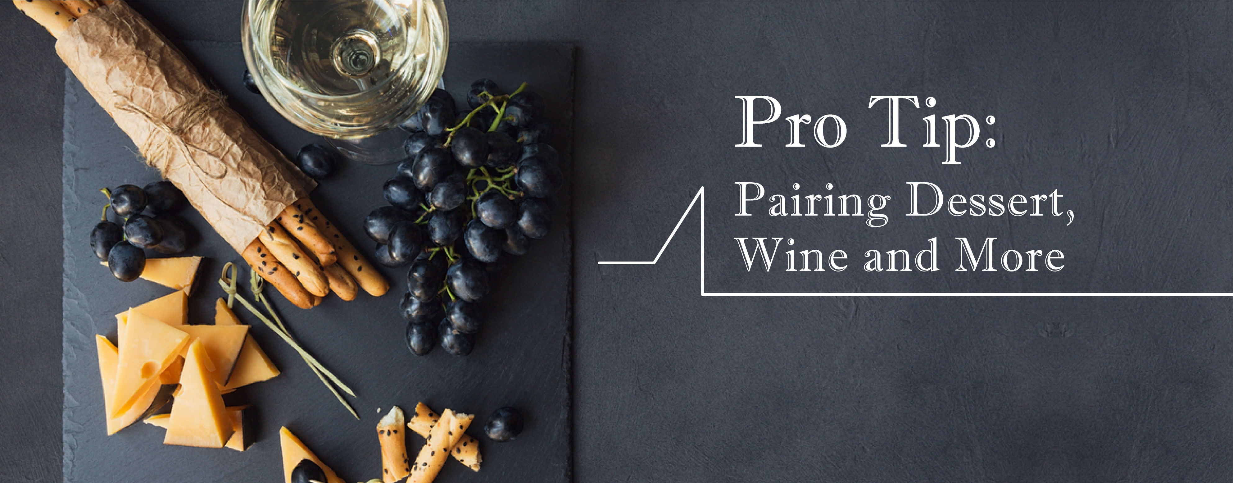 HPro Tip: Pairing Dessert, Wine and More
