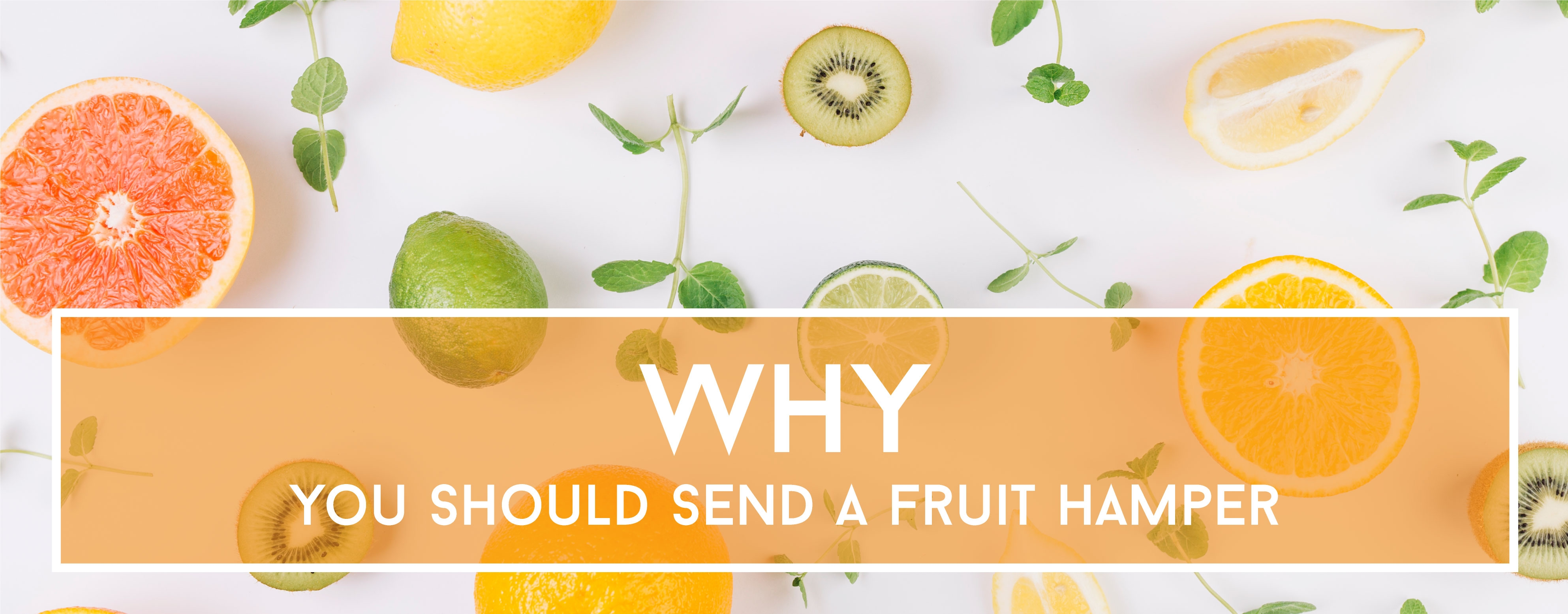 HWhy you should send a fruit hamper?