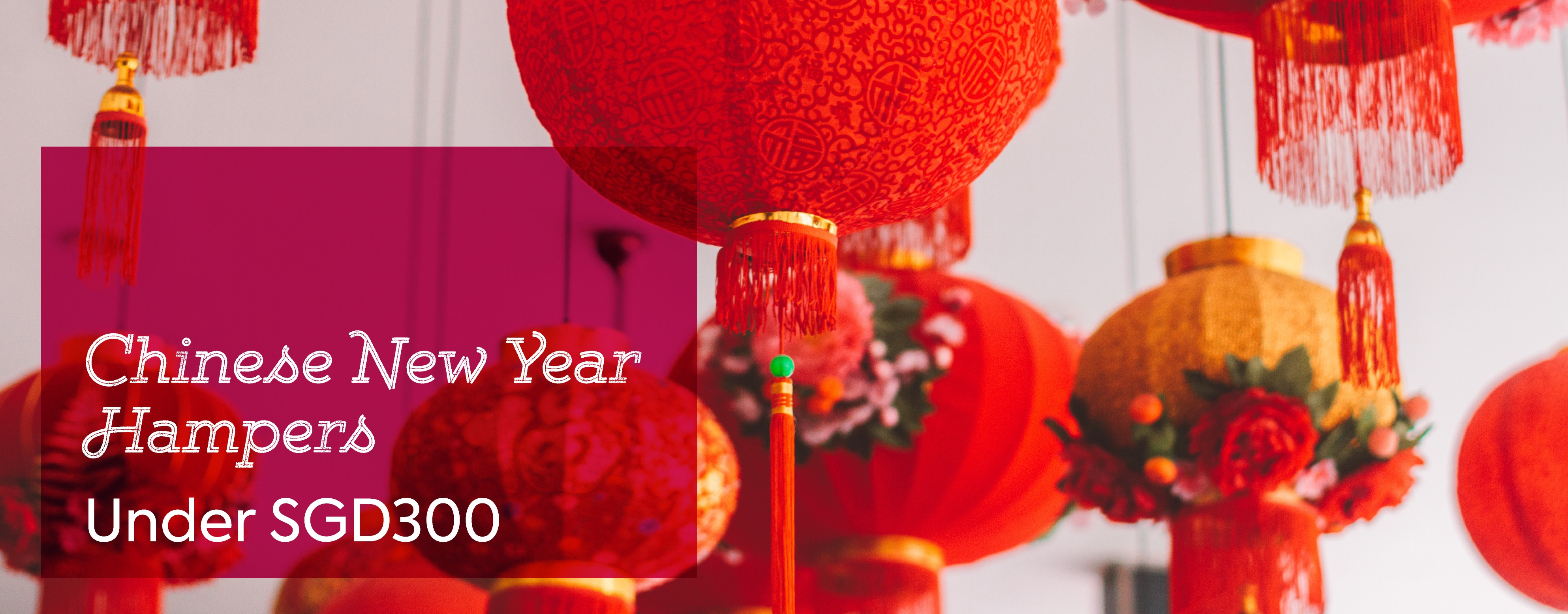 HChinese New Year Hampers under SGD300