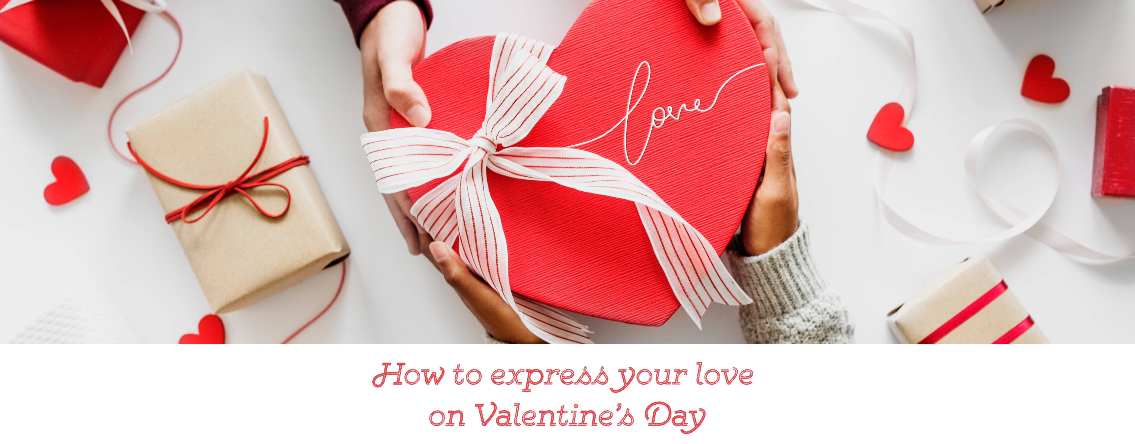HHow to express your love on Valentine's Day