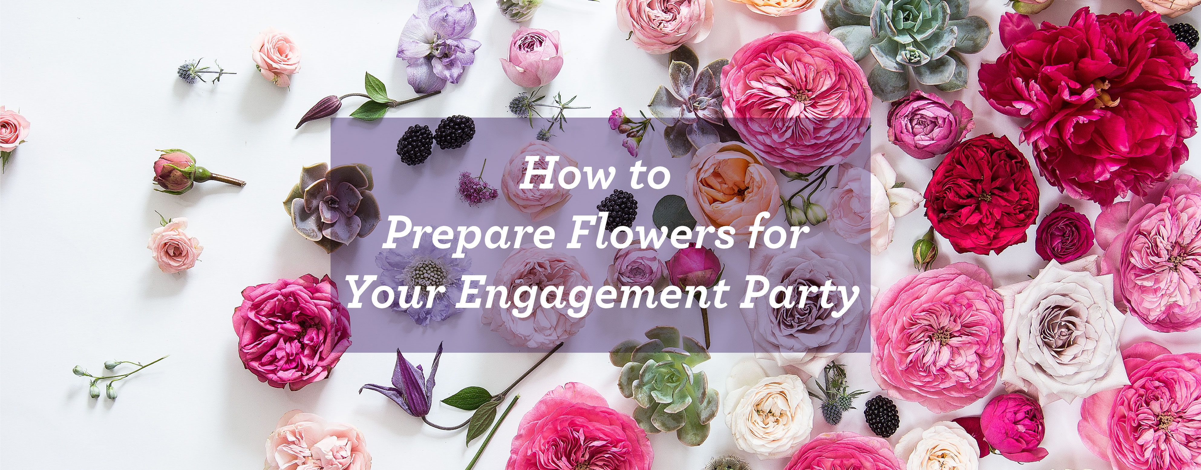 HHow to Prepare Flowers for Your Engagement Party