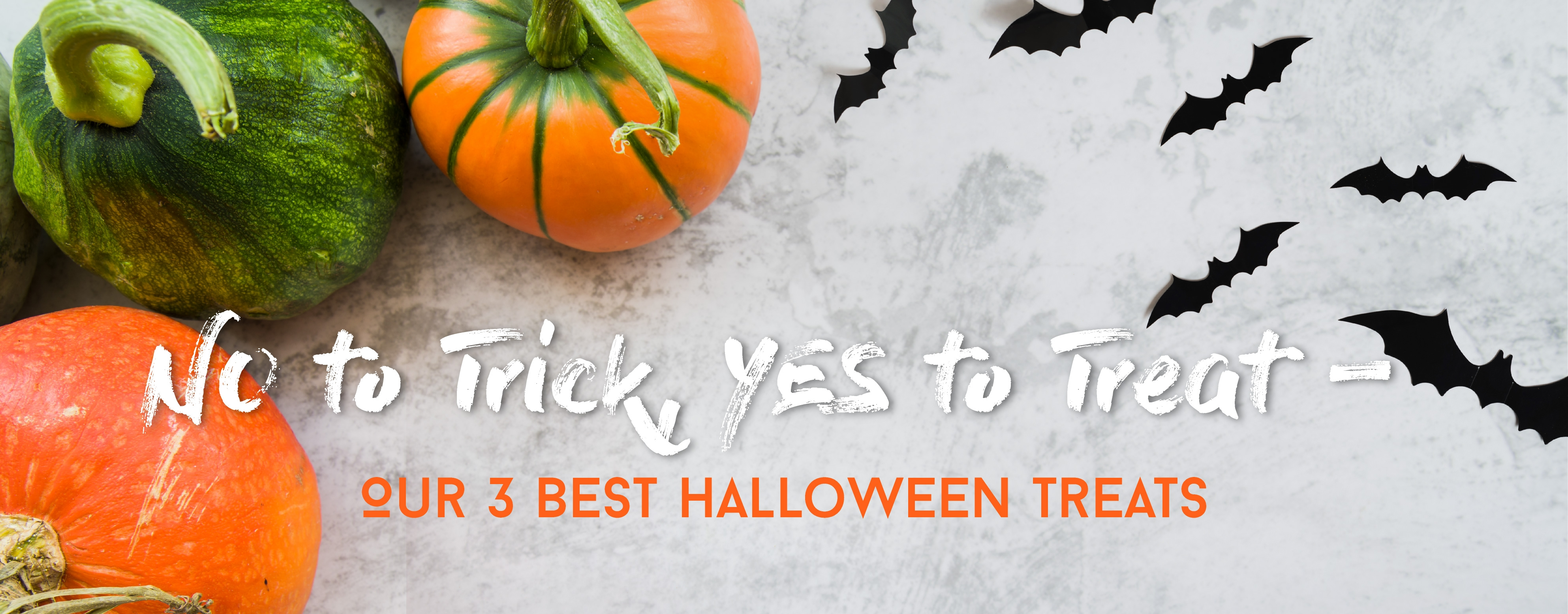 HNO to Trick, YES to Treat – Top 3 Halloween treats